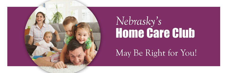 Nebrasky's Home Care Club May Be Your Solution