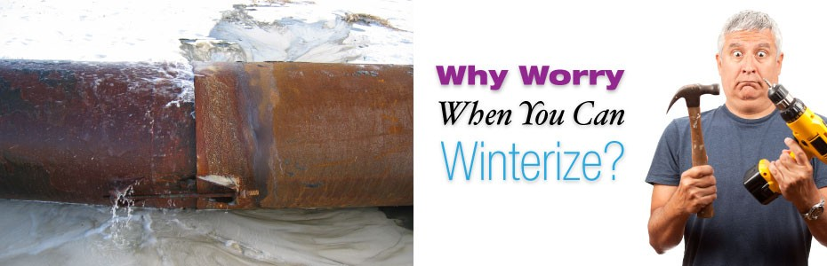 Why Worry When You Can Winterize?