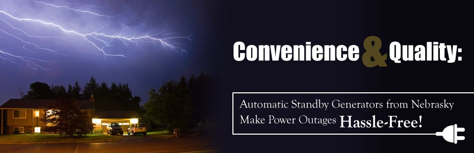 Convenience and Quality: Automatic Standby Generators from Nebrasky Make Power Outages Hassle-Free!